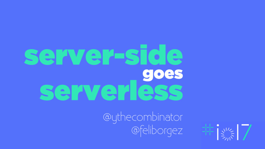 server-side goes serverless @ythecombinator @fe...