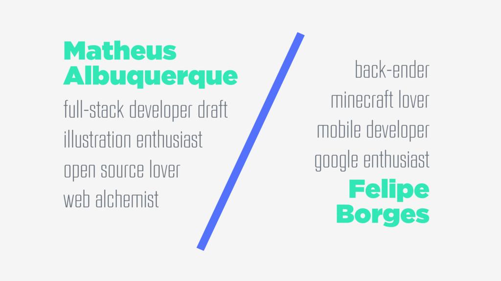 / Matheus Albuquerque full-stack developer draf...