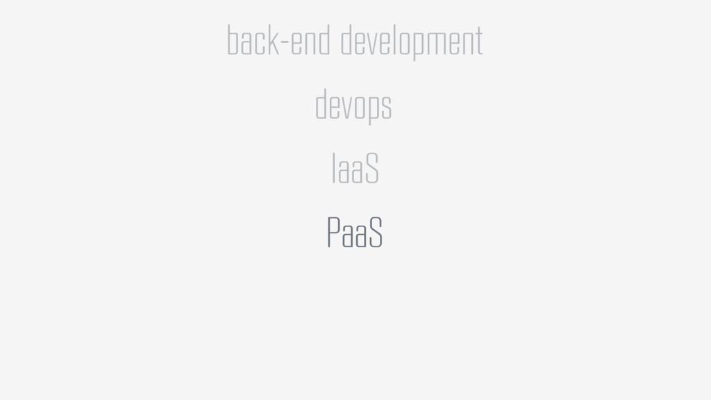 back-end development devops IaaS PaaS