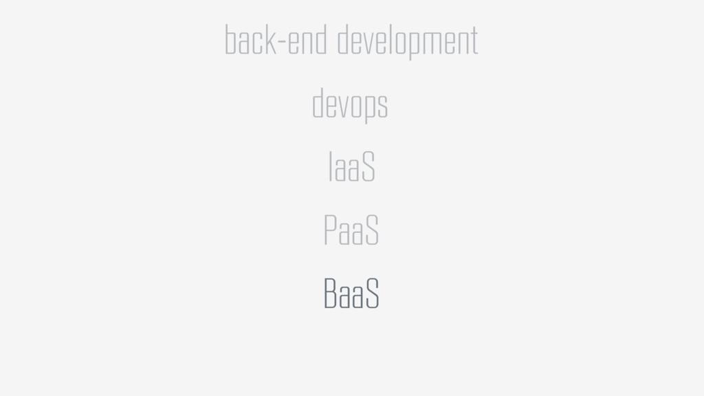 back-end development devops IaaS PaaS BaaS