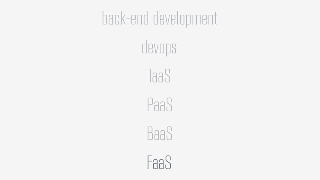 back-end development devops IaaS PaaS BaaS FaaS
