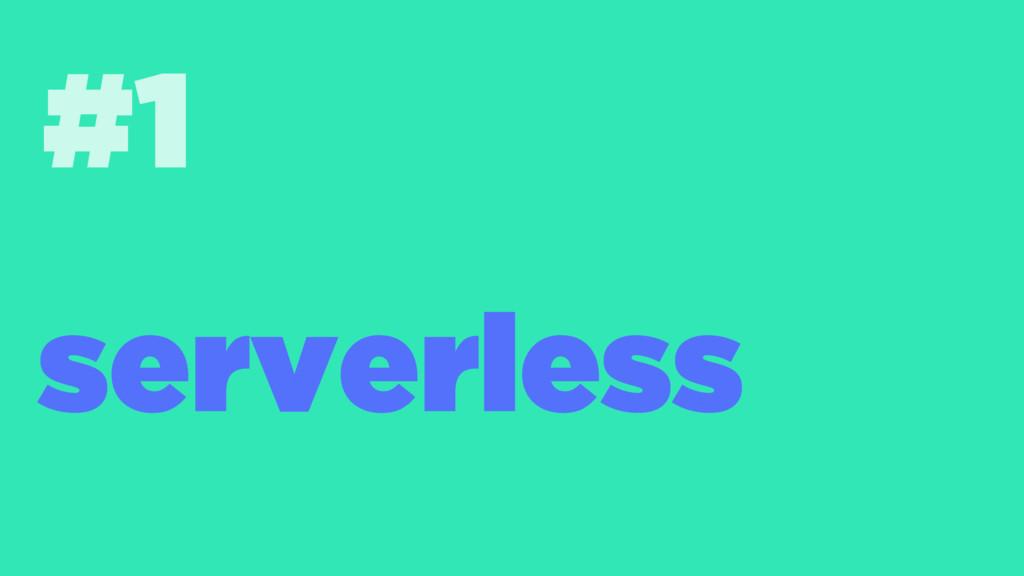 #1 serverless