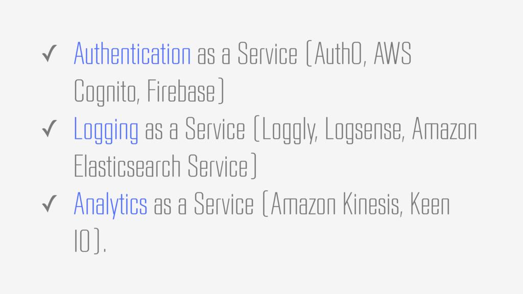 ✓ Authentication as a Service (Auth0, AWS Cogni...