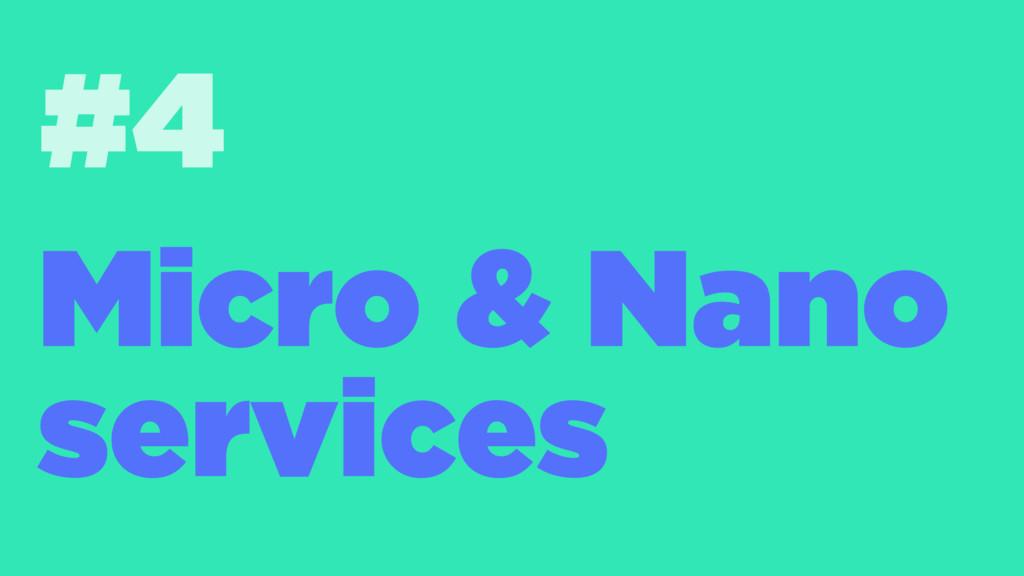 #4 Micro & Nano services