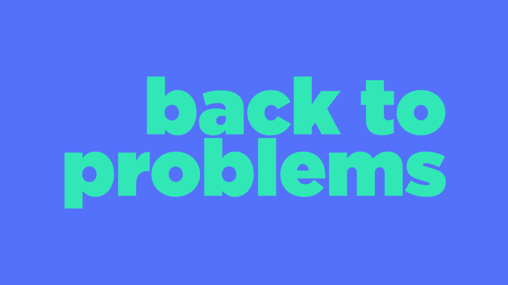 back to problems