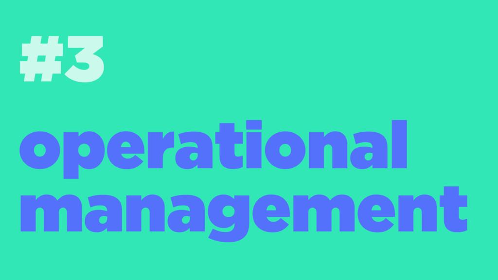 #3 operational management