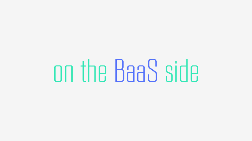 on the BaaS side