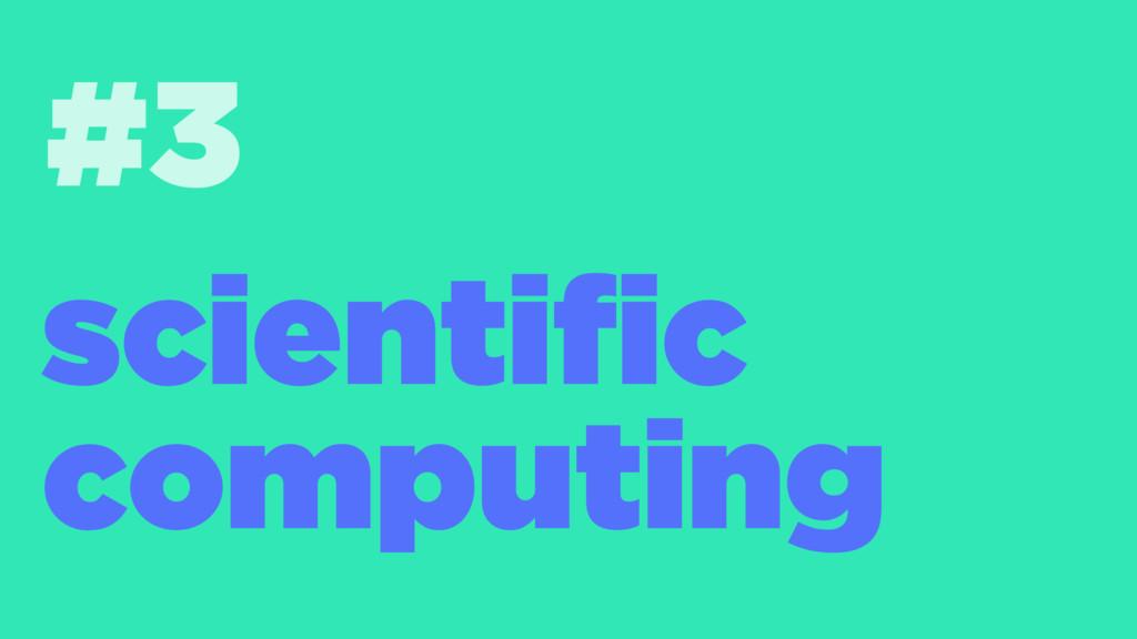 #3 scientific computing