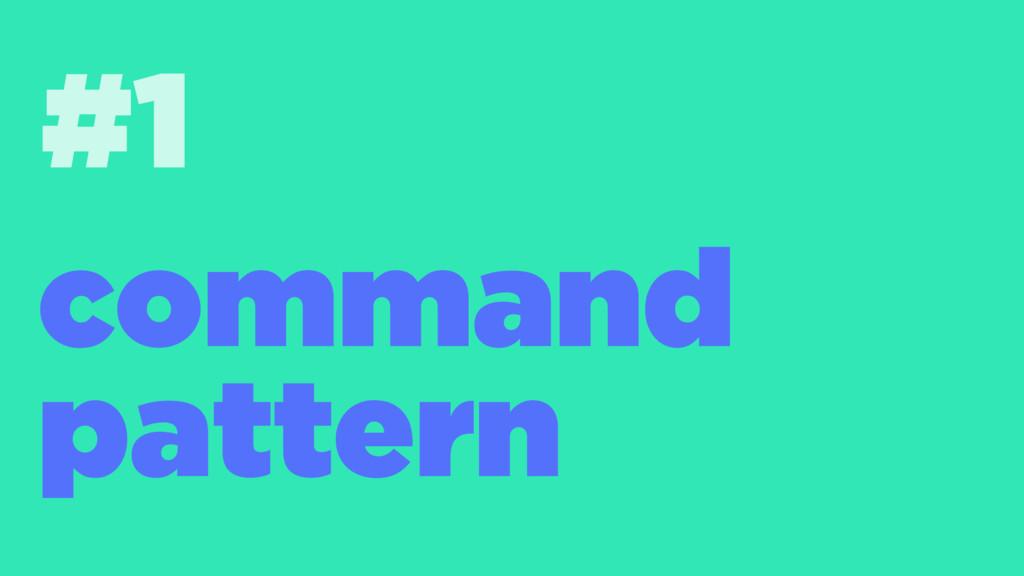 #1 command pattern