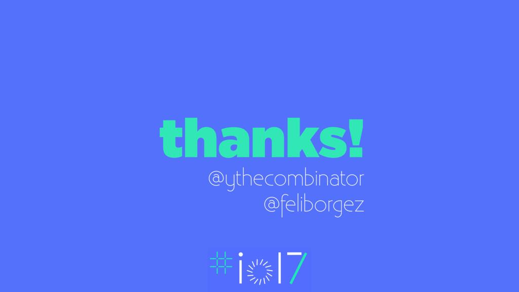 thanks! @ythecombinator @feliborgez