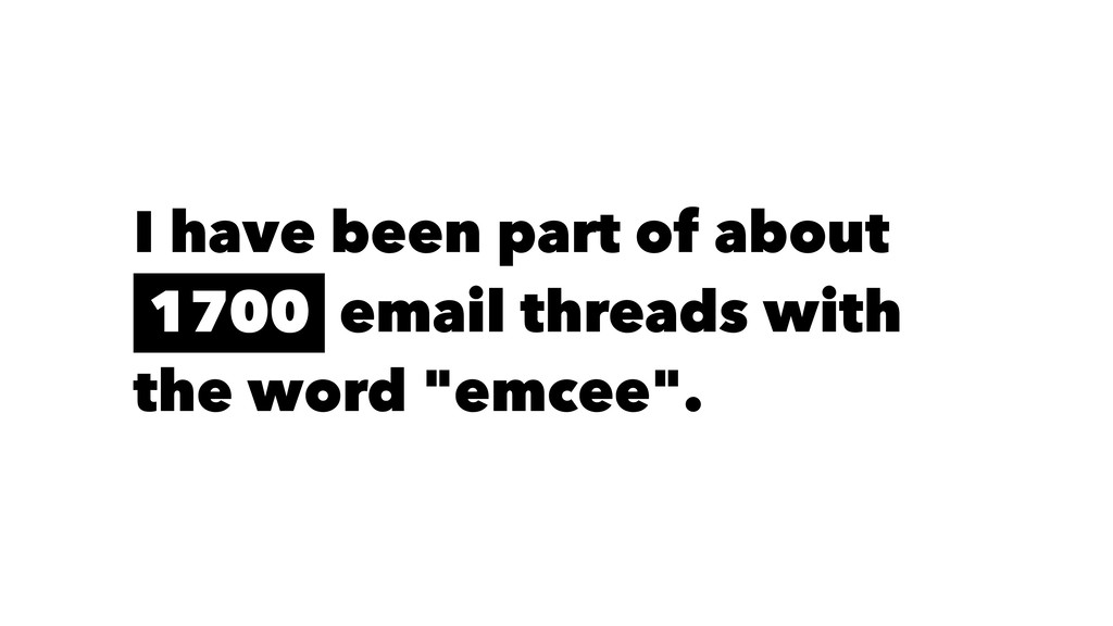 I have been part of about 1700 email threads wi...