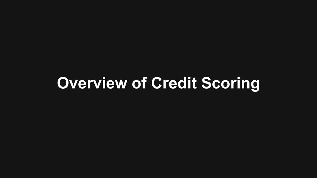 Overview of Credit Scoring