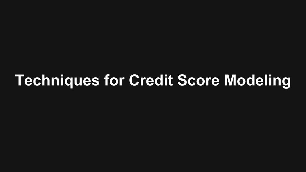 Techniques for Credit Score Modeling