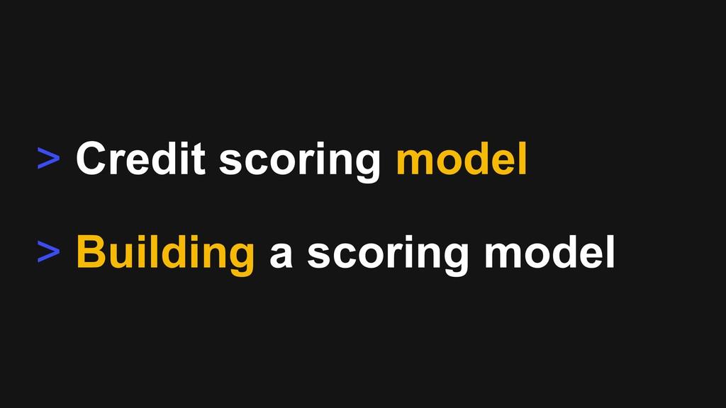 > Developing a scoring model > Credit scoring s...