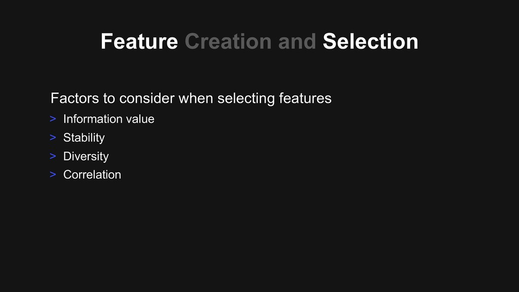 Factors to consider when selecting features > I...