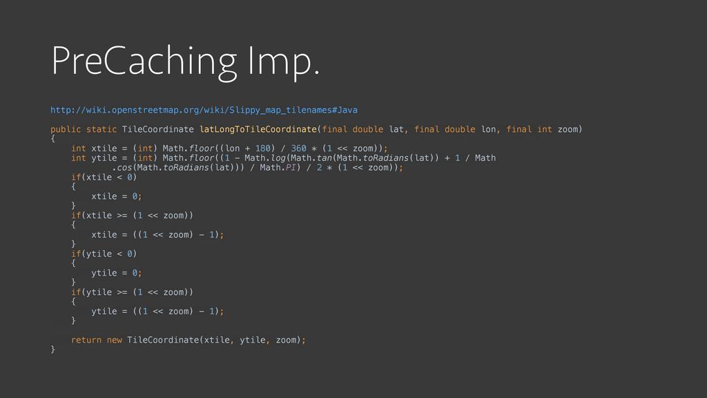 PreCaching Imp. http://wiki.openstreetmap.org/w...