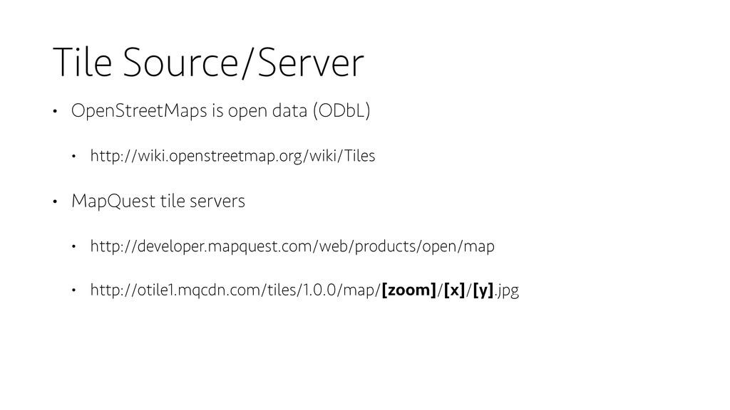 Tile Source/Server • OpenStreetMaps is open dat...