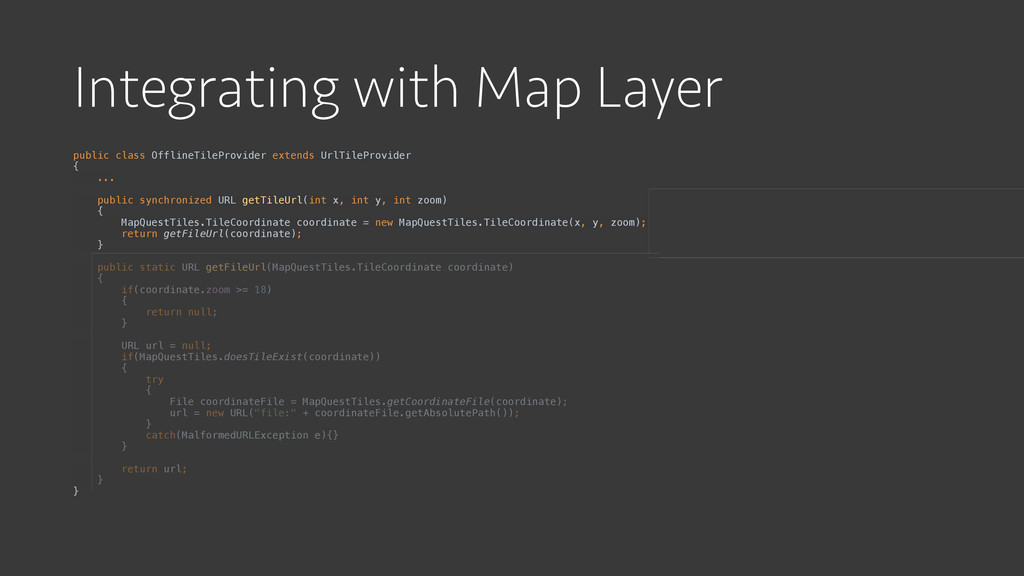 Integrating with Map Layer public class Offline...