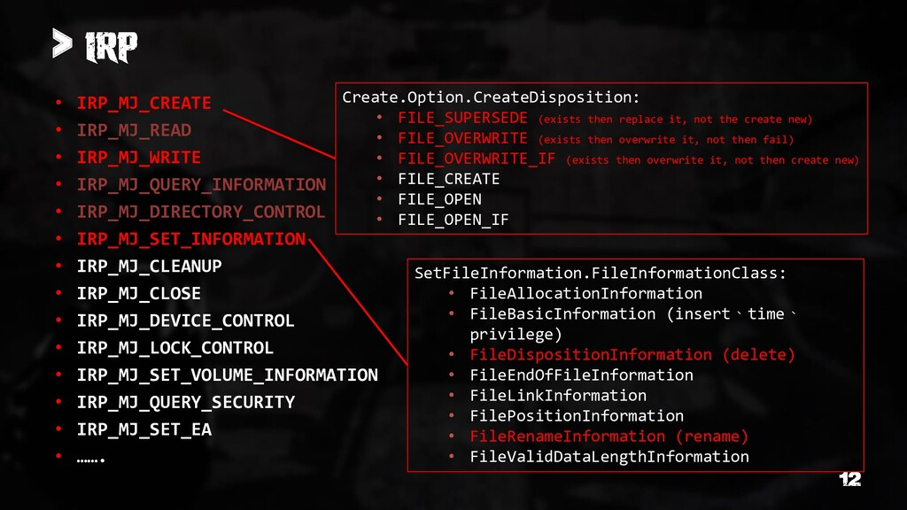 > • IRP_MJ_CREATE • IRP_MJ_READ • IRP_MJ_WRITE ...