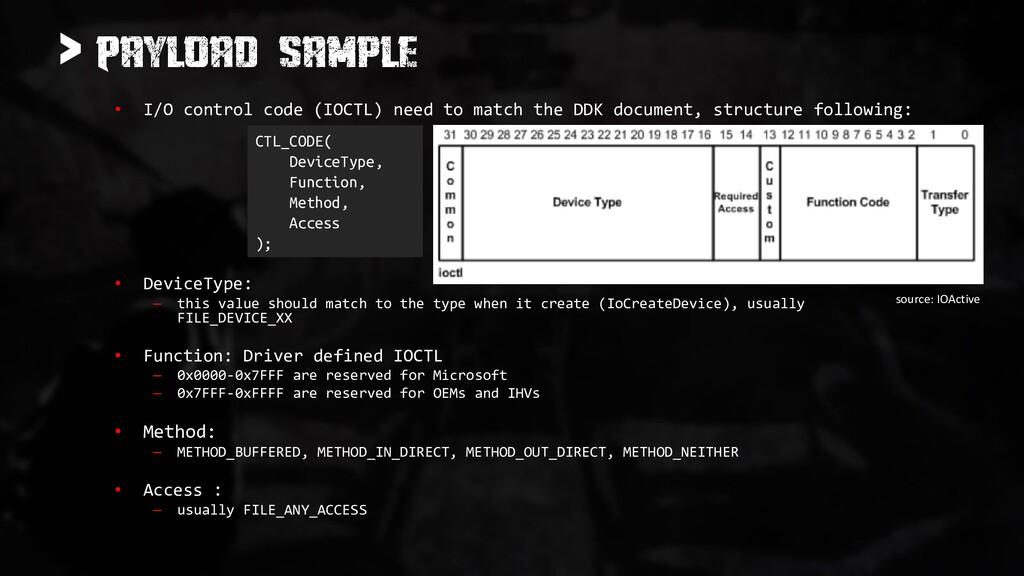 > • I/O control code (IOCTL) need to match the ...