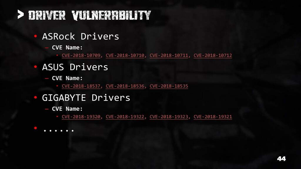 > • ASRock Drivers – CVE Name: • CVE-2018-10709...