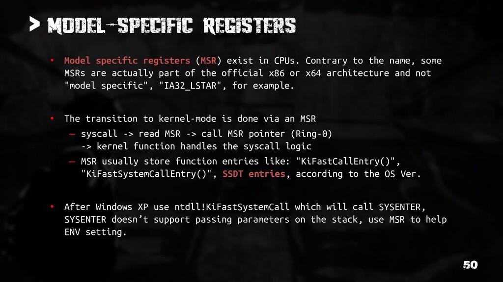 > • Model specific registers (MSR) exist in CPU...