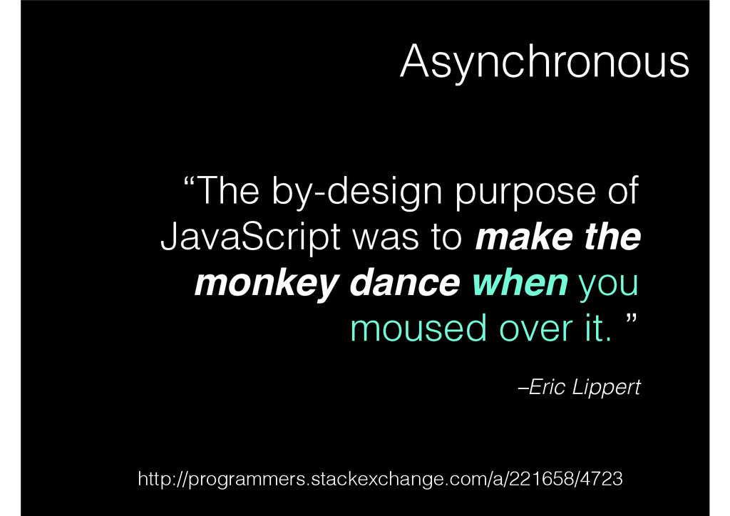 """–Eric Lippert """"The by-design purpose of JavaScr..."""