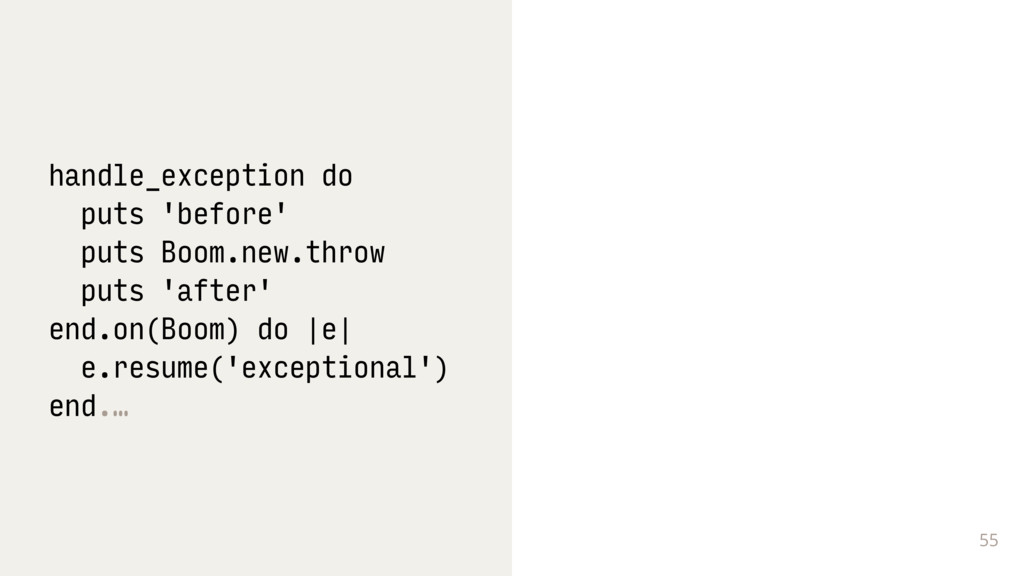 55 handle_exception do puts 'before' puts Boom....