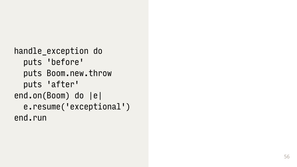 56 handle_exception do puts 'before' puts Boom....