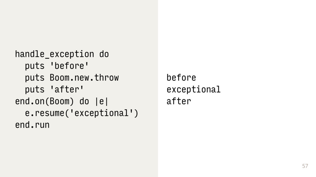 57 handle_exception do puts 'before' puts Boom....