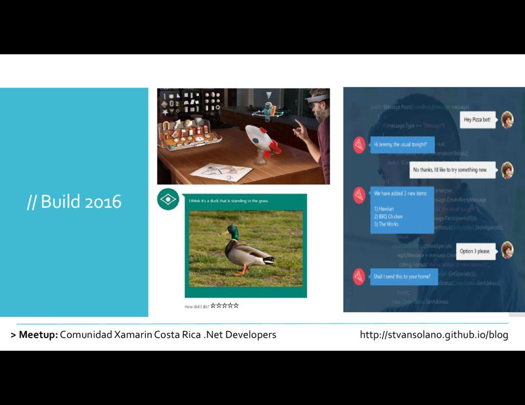 // Build 2016 > Meetup:Comunidad XamarinCosta R...