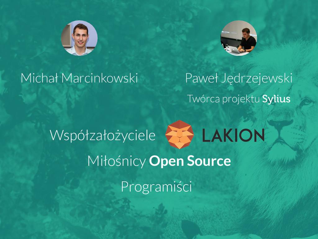 Paweł Jędrzejewski Michał Marcinkowski Współzał...