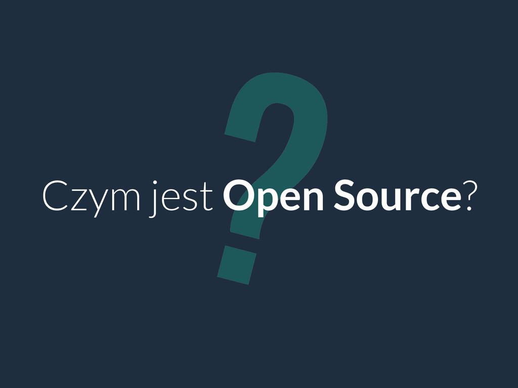 ? Czym jest Open Source?