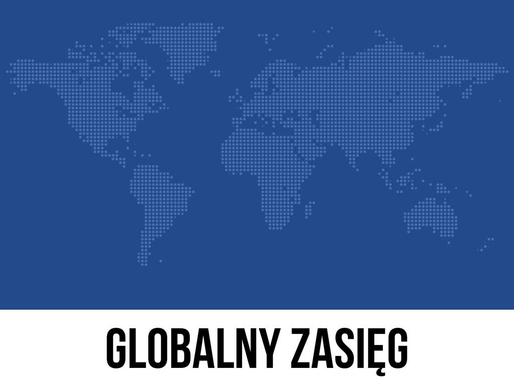 Globalny zasięg