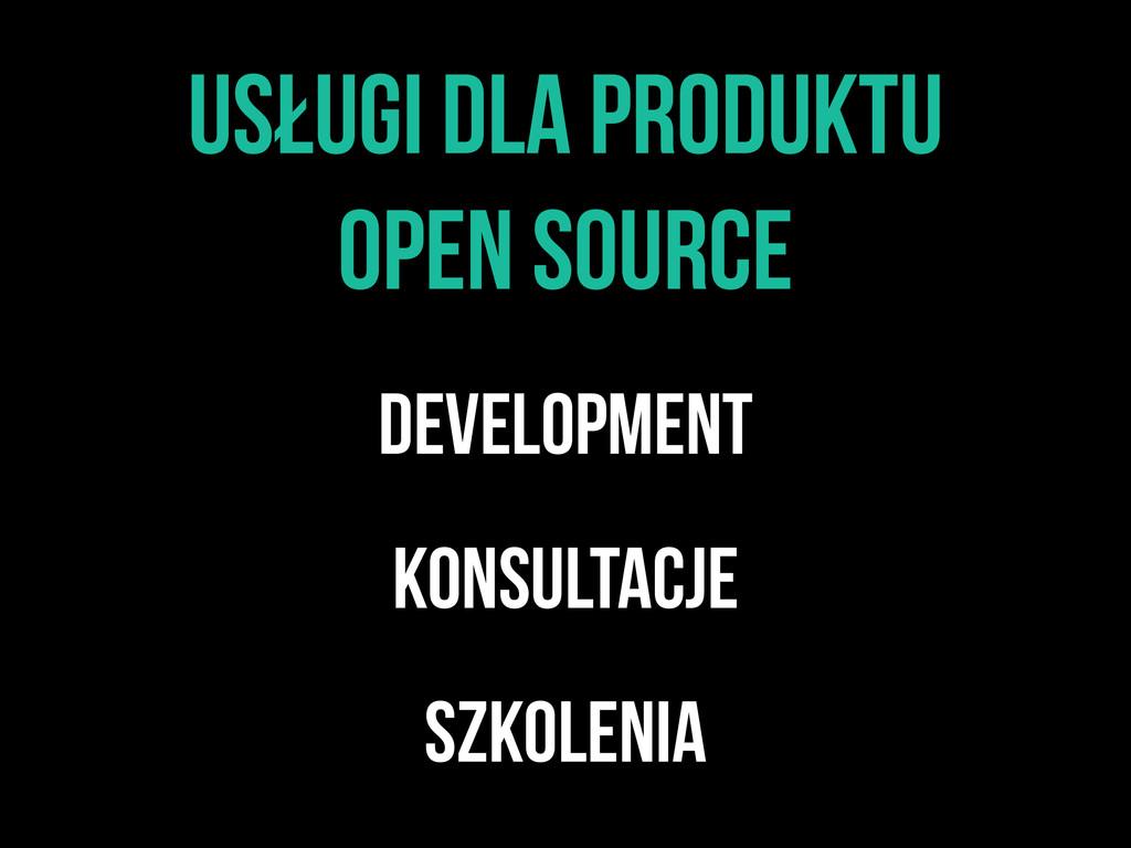 Usługi dla produktu open source development kon...
