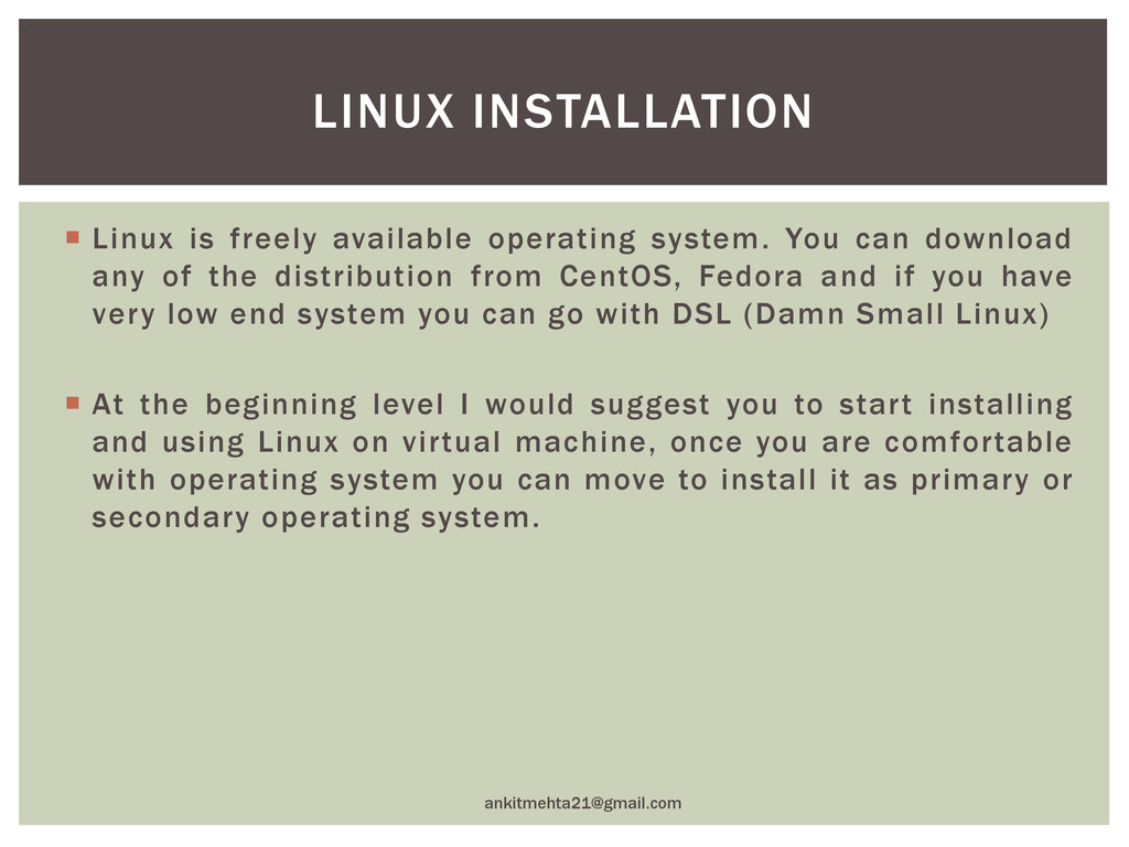  Linux is freely available operating system. Y...