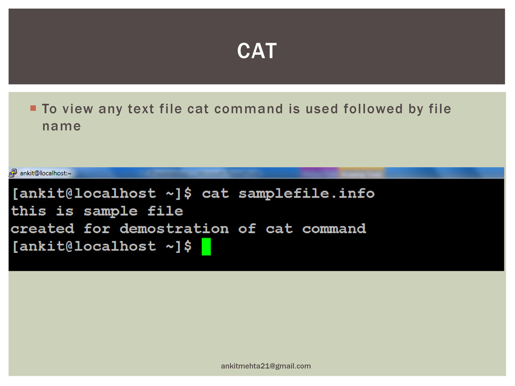  To view any text file cat command is used fol...