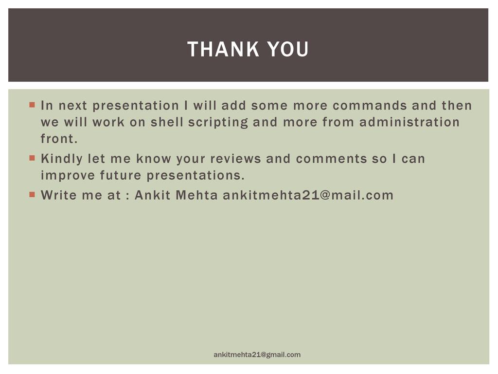 In next presentation I will add some more com...