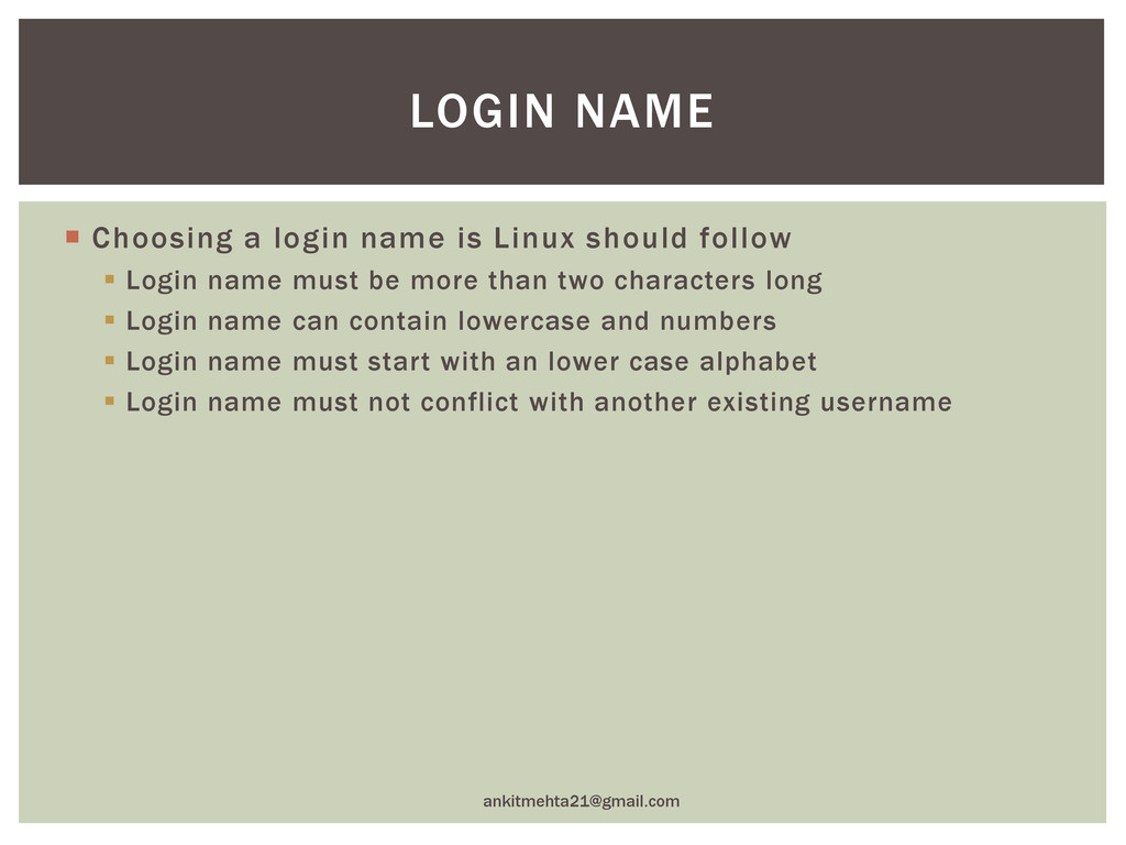  Choosing a login name is Linux should follow ...