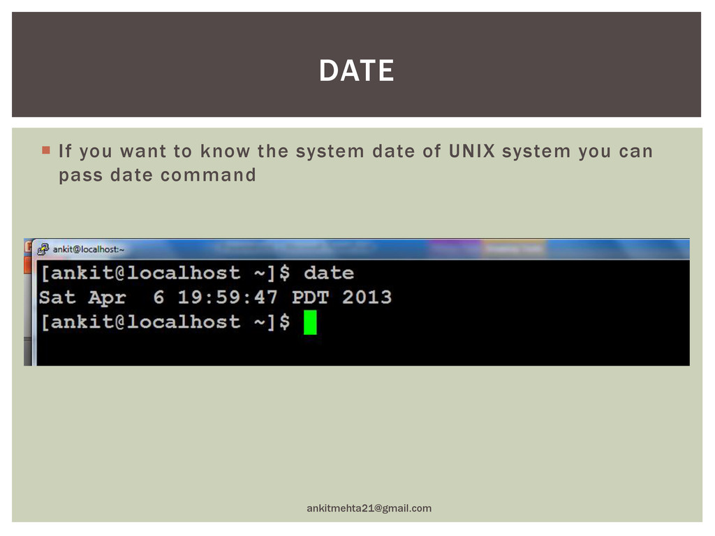  If you want to know the system date of UNIX s...