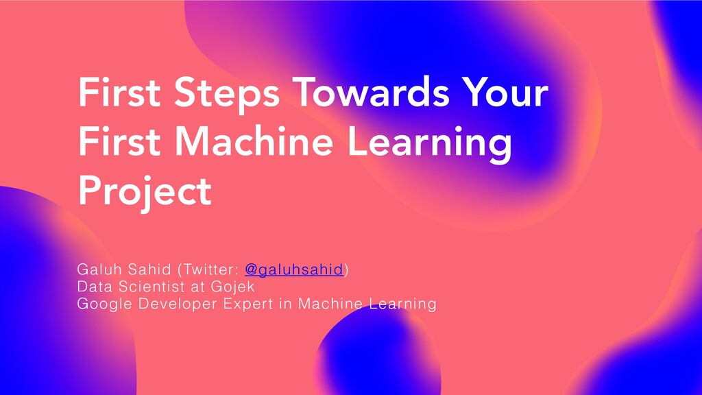 First Steps Towards Your First Machine Learning...