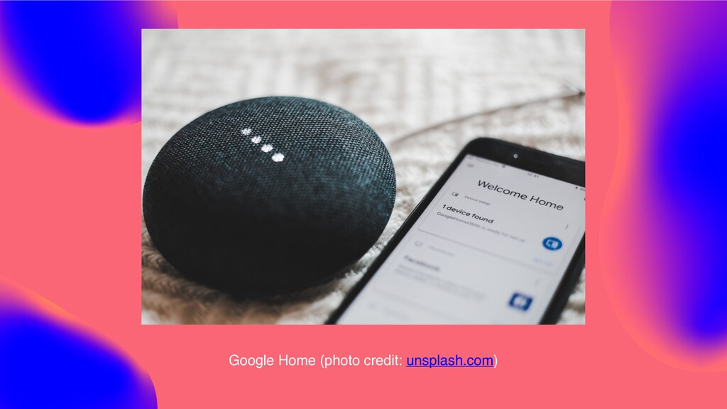 Google Home (photo credit: unsplash.com)