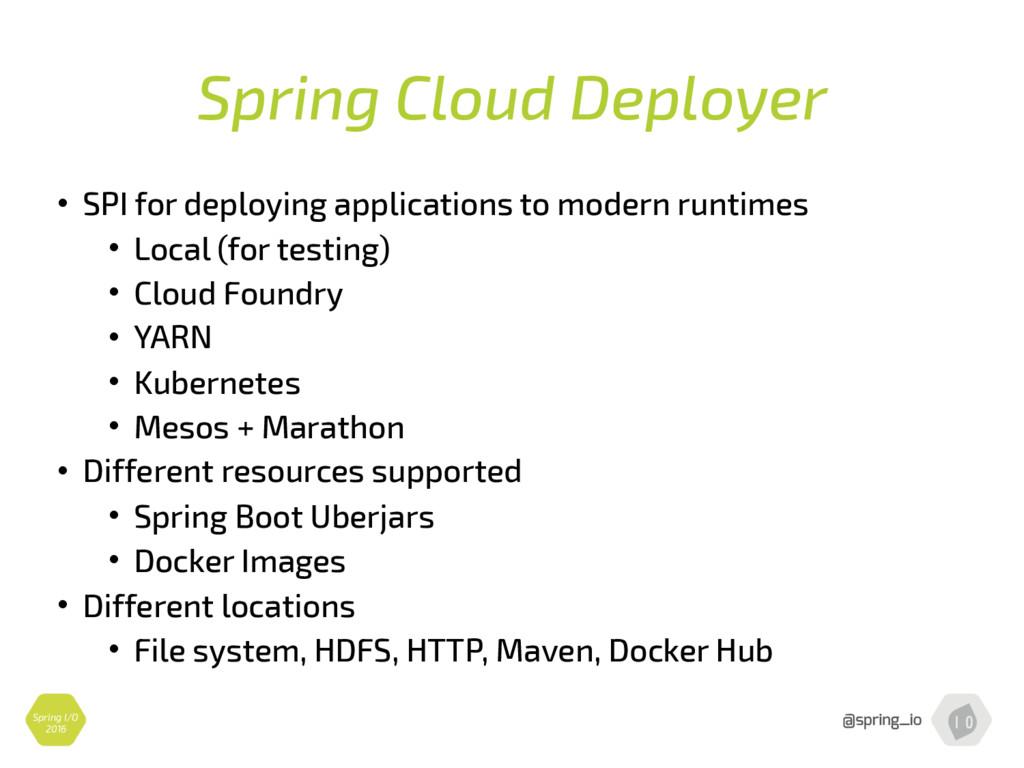 Spring Cloud Deployer • SPI for deploying appli...