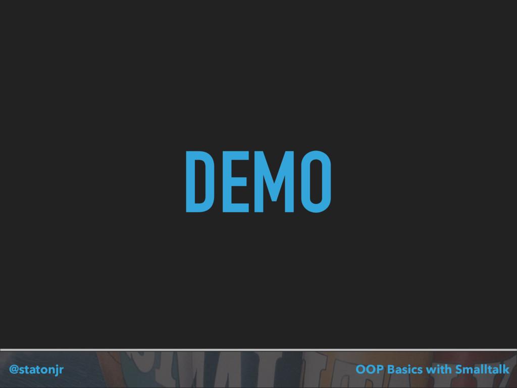 @statonjr OOP Basics with Smalltalk DEMO