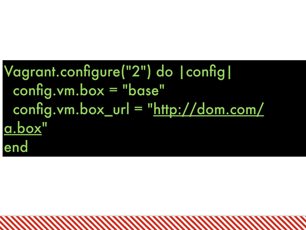 "Vagrant.configure(""2"") do 