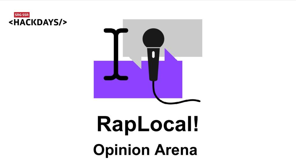 RapLocal! Opinion Arena