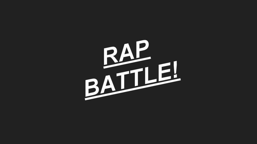 RAP BATTLE!