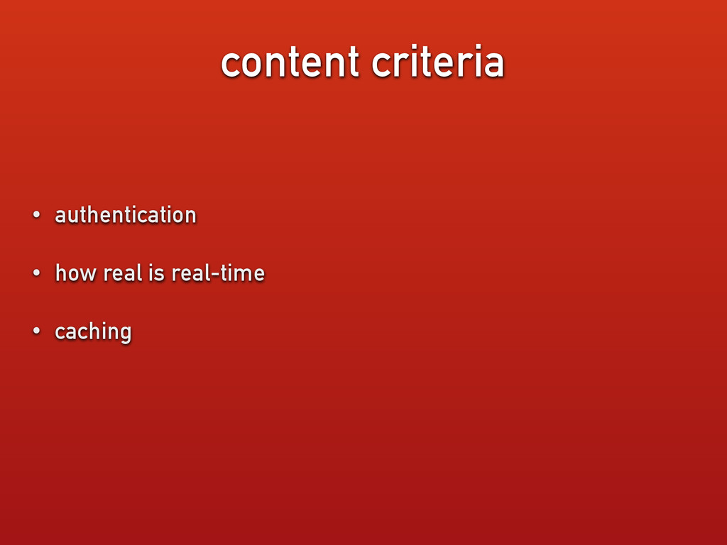 content criteria • authentication • how real is...