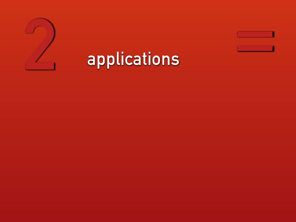 applications 2 =