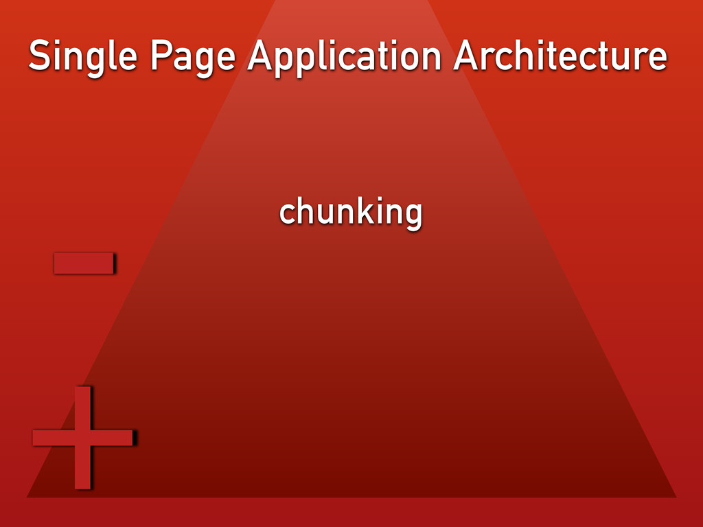 chunking Single Page Application Architecture -...